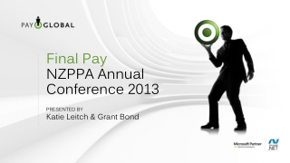 Final Pay NZPPA Annual Conference 2013 PRESENTED BY Katie Leitch & Grant Bond