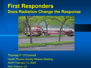 First Responders Does Radiation Change the Response