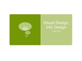 Visual Design, Info Design