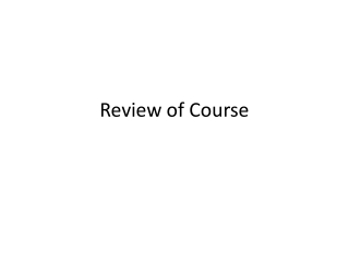 Review of Course