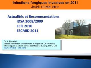 Actualités et Recommandations IDSA 2008/2009 ECIL 2010 ESCMID 2011