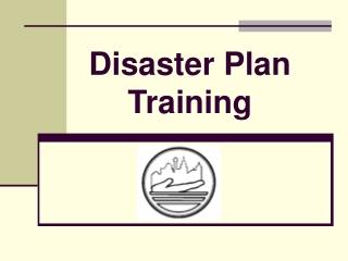 Disaster Plan Training