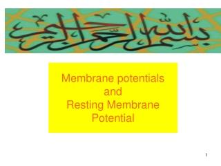 Membrane potentials  and  Resting Membrane Potential