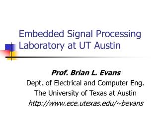 Embedded Signal Processing Laboratory at UT Austin