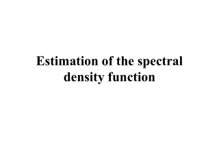 Estimation of the spectral density function