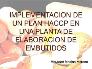 IMPLEMENTACION DE UN PLAN HACCP EN UNA PLANTA DE ELABORACION DE EMBUTIDOS