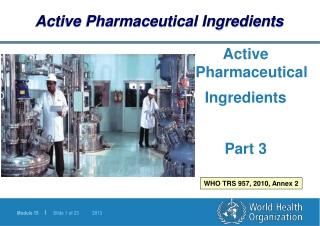 Active Pharmaceutical  Ingredients Part 3