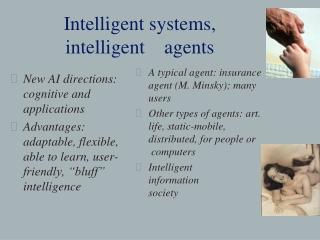 Intelligent systems, intelligent    agents