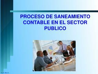 PROCESO DE SANEAMIENTO CONTABLE EN EL SECTOR PUBLICO