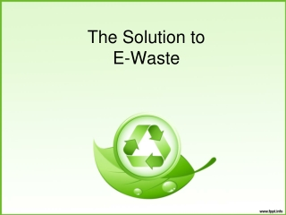 The Solution to E-Waste