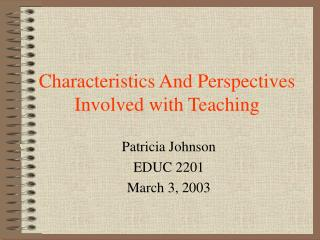 Characteristics And Perspectives Involved with Teaching