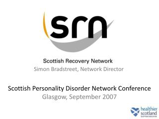 Scottish Personality Disorder Network Conference Glasgow, September 2007