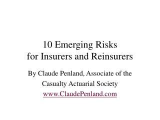 Emerging Risks for Insurers and Reinsurers by Claude Penland