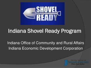 Indiana Shovel Ready Program