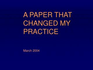 A PAPER THAT CHANGED MY PRACTICE