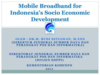 Mobile Broadband for Indonesia's Socio Economic Development