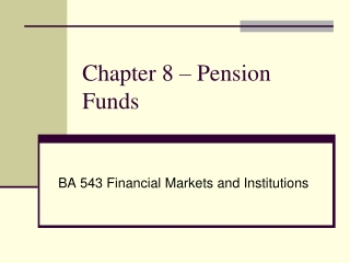 Chapter 8 – Pension Funds