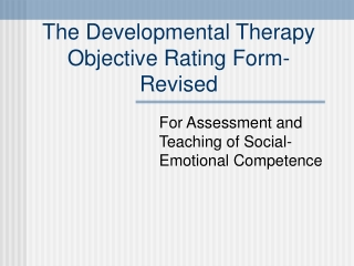 The Developmental Therapy Objective Rating Form-Revised