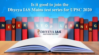 Is it good to join the DhyeyaIAS Mains test series for UPSC 2020