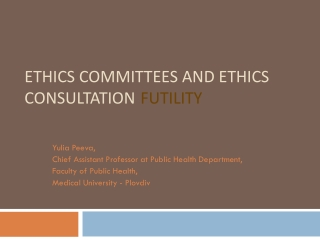 ETHICS COMMITTEES AND ETHICS CONSULTATION FUTILITY