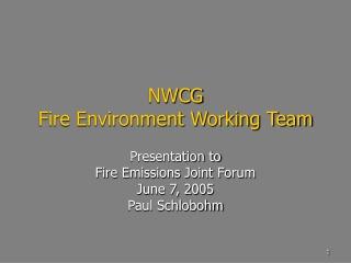 NWCG  Fire Environment Working Team