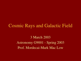 Cosmic Rays and Galactic Field