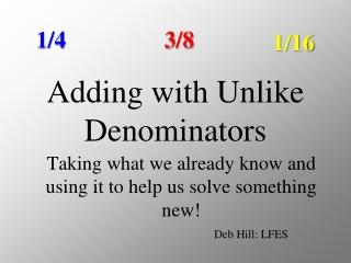 Adding with Unlike Denominators