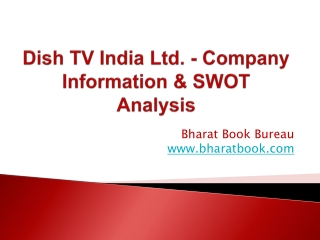 Dish TV India Ltd. - Company Information & SWOT Analysis