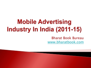 Mobile Advertising Industry In India (2011-15)