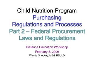 Child Nutrition Program  Purchasing  Regulations and Processes Part 2 – Federal Procurement Laws and Regulations
