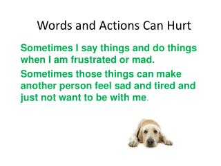 Words and Actions Can Hurt