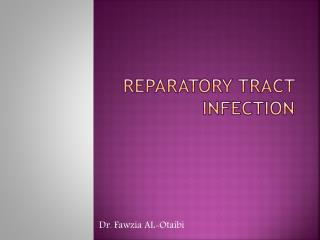 Reparatory tract infection