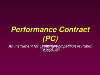Performance Contract (PC) An Instrument for Creating Competition in Public Services