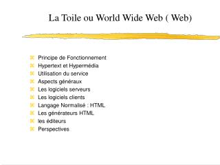 La Toile ou World Wide Web  Web