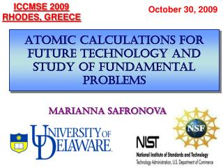 Atomic Calculations for Future Technology and Study of Fundamental Problems