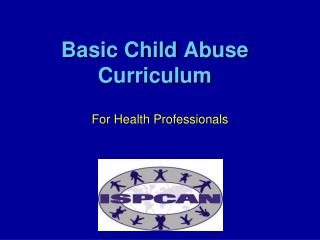 Basic Child Abuse Curriculum