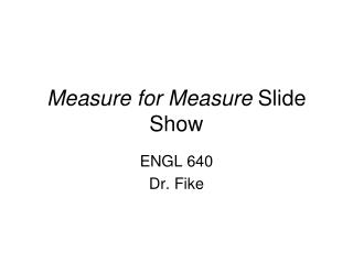 Measure for Measure  Slide Show