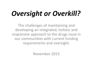 Oversight or Overkill?