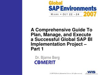 A Comprehensive Guide To Plan, Manage, and Execute a Successful Global SAP BI Implementation Project – Part 1
