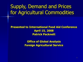 Supply, Demand and Prices for Agricultural Commodities