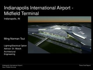 Indianapolis International Airport - Midfield Terminal