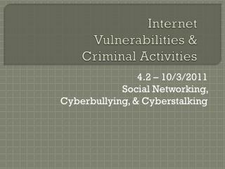 Internet Vulnerabilities & Criminal Activities
