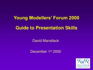 Young Modellers' Forum 2000 Guide to Presentation Skills