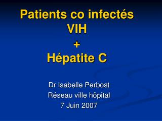 Patients co infect s  VIH    H patite C