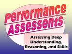 Assessing Deep Understanding, Reasoning, and Skills