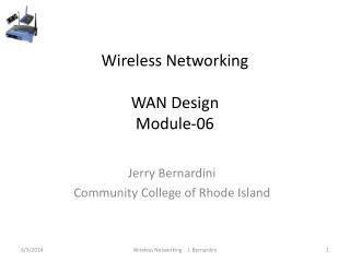Wireless Networking WAN Design Module-06