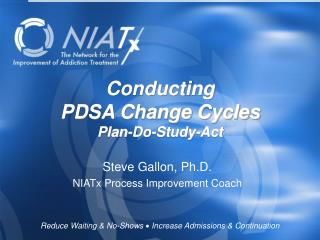 Conducting  PDSA Change Cycles Plan-Do-Study-Act