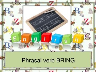 Phrasal verb BRING