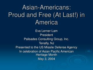Asian-Americans:   Proud and Free At Last in America