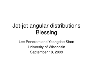 Jet-jet angular distributions Blessing